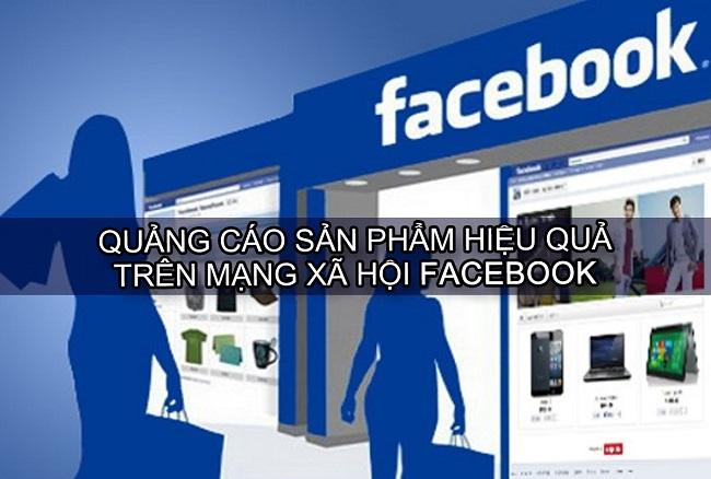 Làm sao để quảng cáo Facebook đạt hiệu quả cao nhất?